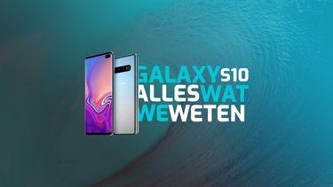 Alles wat we weten over de Samsung Galaxy S10