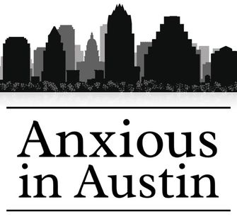 Anxious in Austin Podcast